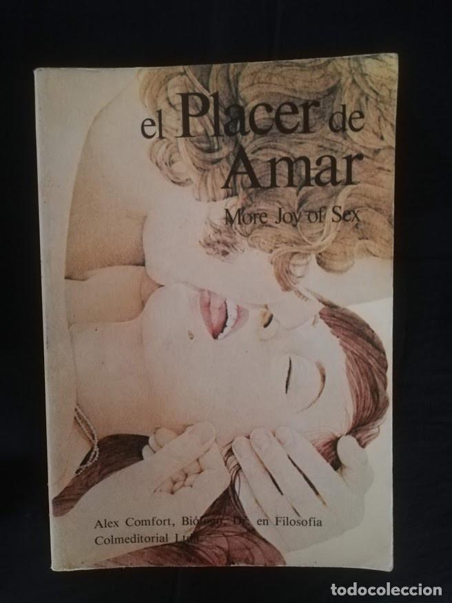 EL PLACER DE AMAR - ALEX COMFORT DR. EN FILOSOFÍA. (Libros de Segunda Mano - Ciencias, Manuales y Oficios - Medicina, Farmacia y Salud)