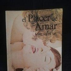 Libros de segunda mano: EL PLACER DE AMAR - ALEX COMFORT DR. EN FILOSOFÍA.. Lote 205835892