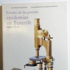 Libros de segunda mano: ESTUDIO DE LAS GRANDES EPIDEMIAS EN TENERIFE. 1990.. Lote 206202868