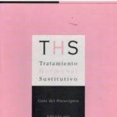 Libros de segunda mano: THS. TRATAMIENTO HORMONAL SUSTITUTIVO. GUIA DEL PRESCRIPTOR. MALCOM WHITEHEAD EDITOR. Lote 206276732