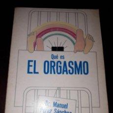 Libros de segunda mano: LIBRO 1486 QUE ES EL ORGASMO DR MANUEL PEREZ SANCHEZ. Lote 206294937