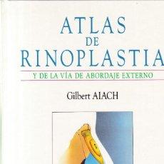 Libros de segunda mano: ATLAS DE RINOPLASTIA - GILBERT AIACH - MASSON & PRODES 1994. Lote 206428845