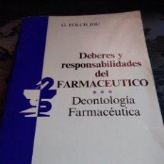 Libros de segunda mano: DEBERES Y RESPONSABILIDADES DEL FARMACÉUTICO DEONTOLOGÍA FARMACÉUTICA COLEGIO OFICIAL DE FARMACÉUTIC. Lote 206817456