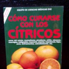 Libros de segunda mano: CÓMO CURARSE CON LOS CÍTRICOS.EDITORIAL DE VECCHI.. Lote 206867437