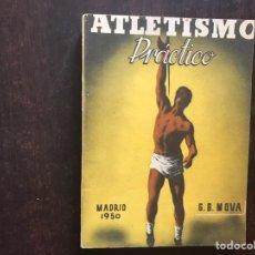 Libros de segunda mano: ATLETISMO PRÁCTICO. G. B. MOVA. 1950. Lote 207044933