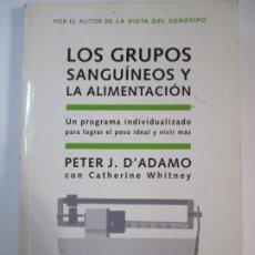 Libros de segunda mano: LOS GRUPOS SANGUINEOS Y LA ALIMENTACION PETER J.D'ADAMO. Lote 207078291