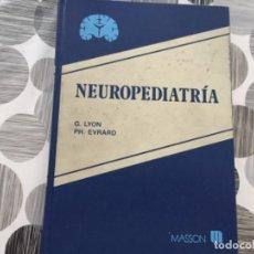 Libros de segunda mano: NEUROPEDIATRÍA. G. LYON Y PH. EVRARD. Lote 207095255