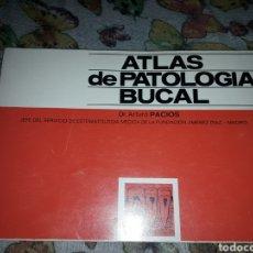 Libros de segunda mano: ATLAS DE PATOLOGÍA BUCAL. DR. ARTURO PACIOS.. Lote 207232560