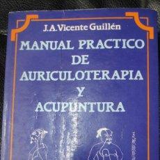 Libros de segunda mano: MANUAL PRACTICO DE AURICULOTERAPIA Y ACUPUNTURA ( J.A. VICENTE GUILLEN ). Lote 207482222