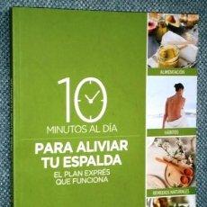 Libros de segunda mano: 10 MINUTOS AL DÍA PARA ALIVIAR TU ESPALDA / MAR CLARAMONTE / ED. RBA EN BARCELONA 2017. Lote 208153547