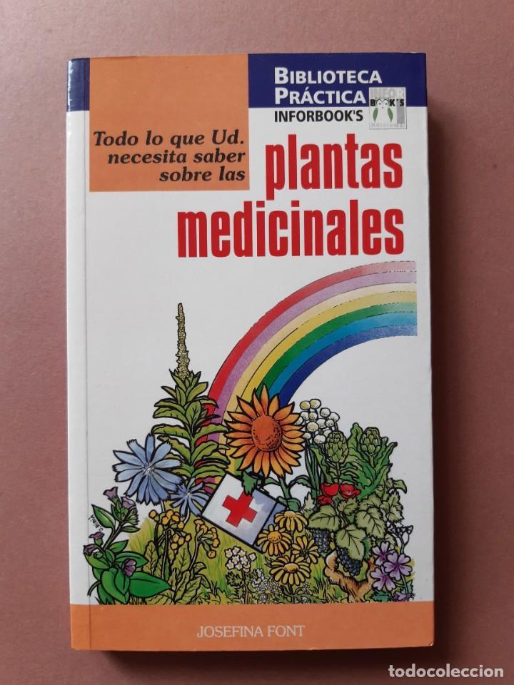 TODO LO QUE UD. NECESITA SABER SOBRE LAS PLANTAS MEDICINALES. JOSEFINA FONT. INFORBOOK´S. 1997. (Libros de Segunda Mano - Ciencias, Manuales y Oficios - Medicina, Farmacia y Salud)