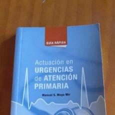 Libros de segunda mano: ACTUACIÓN EN URGENCIAS DE ATENCIÓN PRIMARIA. Lote 208418460