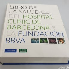 Libros de segunda mano: LIBRO DE LA SALUD DEL HOSPITAL CLINIC DE BARCELONA (FUNDACION BBVA, 2007). Lote 208646241