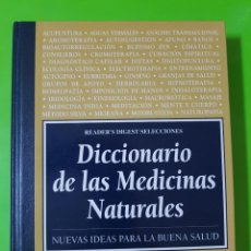 Libros de segunda mano: DICCIONARIO DE LAS MEDICINAS NATURALES. NUEVAS IDEAS PARA LA BUENA SALUD. TAPAS DURAS. Lote 208646917