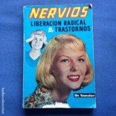 Libros de segunda mano: NERVIOS LIBERACIÓN RADICAL DE SUS TRASTORNOS NERVIOSOS - DR. VANDER - 1969 -. Lote 208766482