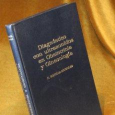 Libros de segunda mano: DIAGNÓSTICO CON ULTRASONIDOS EN OBSTETRICIA Y GINECOLOGÍA,F.BONILLA-MUSOLES,EDITOR E.LÓPEZ MESQUIDA,. Lote 208842643
