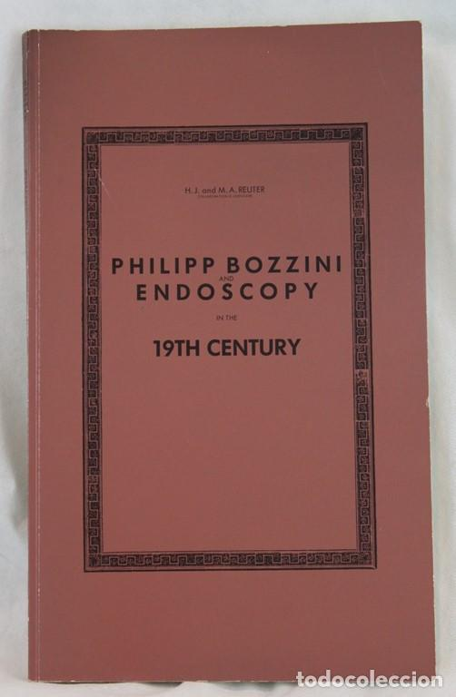 PHILIPP BOZZINI AND ENDOSCOPY IN THE 19TH CENTURY,H.J. AND M.A. REUTER. (Libros de Segunda Mano - Ciencias, Manuales y Oficios - Medicina, Farmacia y Salud)