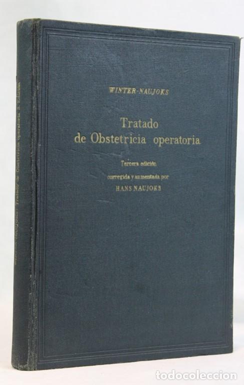 TRATADO DE OBSTETRICIA OPERATORIA,WINTER-NAUJOKS,EDITORIAL DE ACTA GINECOLOGICA,1955 (Libros de Segunda Mano - Ciencias, Manuales y Oficios - Medicina, Farmacia y Salud)