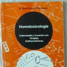 Libri di seconda mano: HOMOTOXICOLOGIA - ENFERMEDAD Y CURACIÓN CON TERAPIAS ANTIHOMOTÓXICAS - HANS-HEINRICH RECKEWEG - VER. Lote 208948848