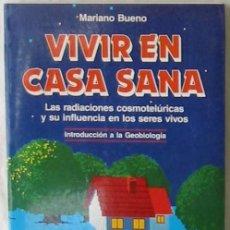 Livros em segunda mão: VIVIR EN CASA SANA - INTRODUCCIÓN A LA GEOBIOLOGÍA - MARIANO BUENO - 1989 - VER INDICE. Lote 208958733