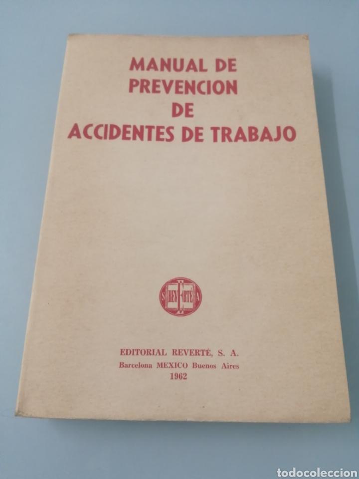 MANUAL DE PREVENCIÓN DE ACCIDENTES DE TRABAJO. R. P. BLAKE. ED. REVERTÉ, 1962. (Libros de Segunda Mano - Ciencias, Manuales y Oficios - Medicina, Farmacia y Salud)
