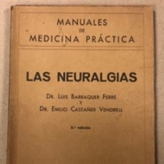 Libros de segunda mano: LAS NEURALGIAS. DR. LUIS BARRAQUER FERRÉ Y DR. EMILIO CASTAÑER VENDRELL. SALVAT EDITORES 1946. Lote 209173281