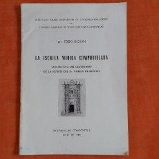 Libros de segunda mano: LA ESCUELA MÉDICA COMPOSTELANA, POR RAMÓN BALTAR DOMINGUEZ,. Lote 209264845
