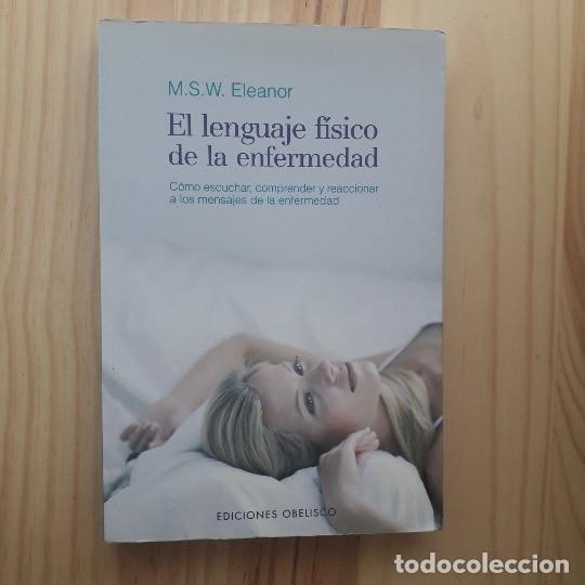 Libros de segunda mano: EL LENGUAJE FISICO DE LA ENFERMEDAD - M.S.W. ELEANOR - Foto 2 - 210195671