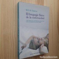 Libros de segunda mano: EL LENGUAJE FISICO DE LA ENFERMEDAD - M.S.W. ELEANOR. Lote 210195671