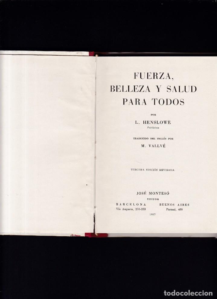 Libros de segunda mano: FUERZA, BELLEZA Y SALUD - L. HENSLOWE - MONTESÓ, EDITOR 1957 / ILUSTRADO - Foto 2 - 210204771