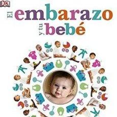 Libros de segunda mano: EL EMBARAZO Y TU BEBÉ. Lote 210208315