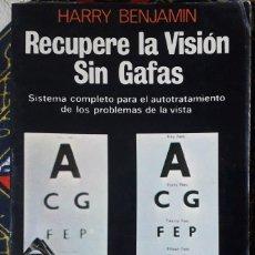 Libros de segunda mano: HARRY BENJAMIN . RECUPERE LA VISIÓN SIN GAFAS. Lote 210208515