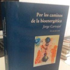 Libros de segunda mano: POR LOS CAMINOS DE LA BIOENERGÉTICA - CARVAJAL, JORGE. Lote 210398275