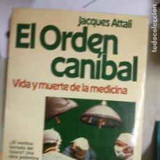 Libros de segunda mano: EL ORDEN CANÍBAL: VIDA Y MUERTE DE LA MEDICINA - AL FILO DEL TIEMPO - COLECCIÓN AL FILO DEL TIEMP -. Lote 210461400