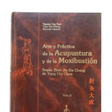 Libros de segunda mano: ARTE Y PRÁCTICA DE LA ACUPUNTURA Y DE LA MOXIBUSTIÓN. SEGÚN ZHEN JIU DA CHENG DE YANG CHI CHOU.TOMO2. Lote 210827152