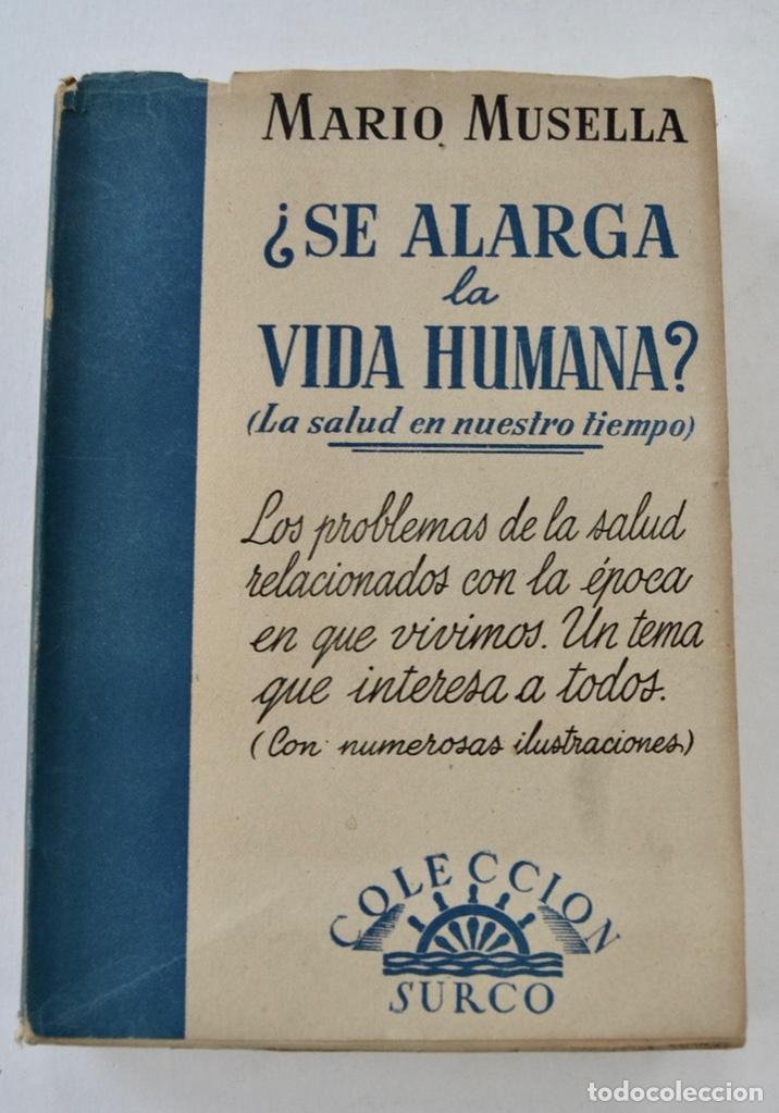 MARIO MUSELLA. ¿SE ALARGA LA VIDA HUMANA? (LA SALUD EN NUESTRO TIEMPO). SALVAT. 1ª EDICIÓN. 1948 (Libros de Segunda Mano - Ciencias, Manuales y Oficios - Medicina, Farmacia y Salud)