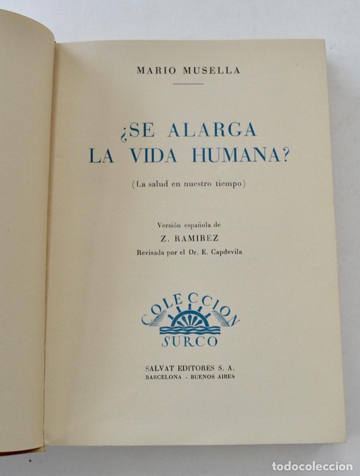 Libros de segunda mano: Mario Musella. ¿Se Alarga la Vida Humana? (La Salud en Nuestro Tiempo). Salvat. 1ª Edición. 1948 - Foto 2 - 210829379