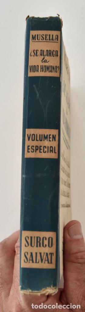 Libros de segunda mano: Mario Musella. ¿Se Alarga la Vida Humana? (La Salud en Nuestro Tiempo). Salvat. 1ª Edición. 1948 - Foto 10 - 210829379