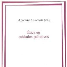 Libros de segunda mano: ÉTICA EN CUIDADOS PALIATIVOS. Lote 210839205