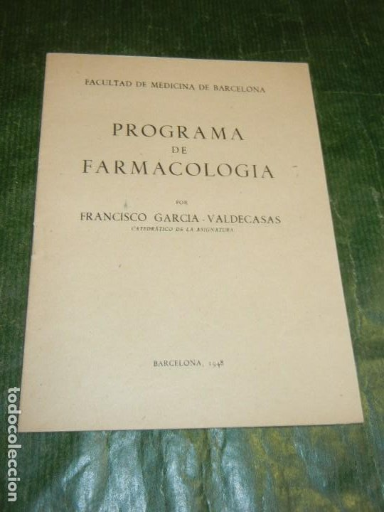PROGRAMA DE FARMACOLOGIA, FRANCISCO GARCIA VALDECASAS FAC.MEDICINA DE BARCELONA 1948 (Libros de Segunda Mano - Ciencias, Manuales y Oficios - Medicina, Farmacia y Salud)