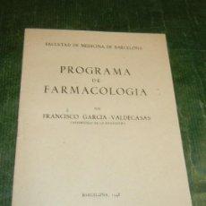 Libros de segunda mano: PROGRAMA DE FARMACOLOGIA, FRANCISCO GARCIA VALDECASAS FAC.MEDICINA DE BARCELONA 1948. Lote 210842954