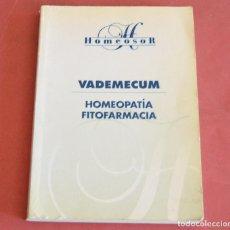 Libros de segunda mano: VADEMECUM DE HOMEOPATÍA Y FITOFARMACIA - HOMEOSOR. Lote 210844440