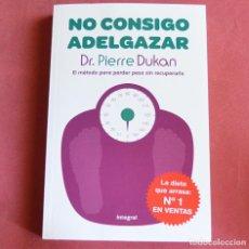 Libros de segunda mano: NO CONSIGO ADELGAZAR - DR. PIERRE DUKAN. Lote 210845407