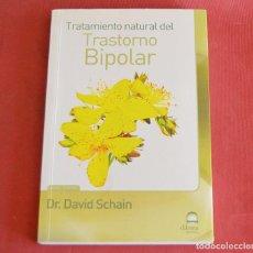 Libros de segunda mano: TRATAMIENTO NATURAL DEL TRASTORNO BIPOLAR - DR. DAVID SCHAIN. Lote 210939564