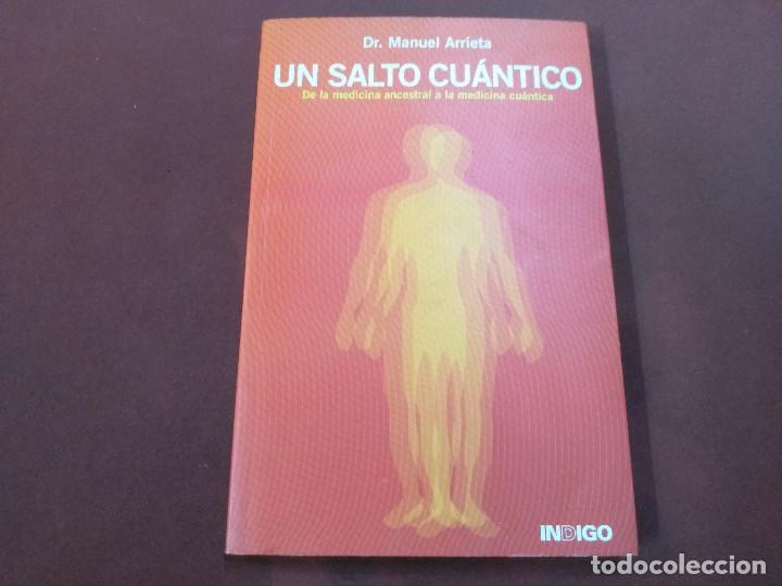 UN SALTO CUÁNTICO - DR. MANUEL ARRIETA - VSB (Libros de Segunda Mano - Ciencias, Manuales y Oficios - Medicina, Farmacia y Salud)