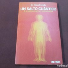 Libros de segunda mano: UN SALTO CUÁNTICO - DR. MANUEL ARRIETA - VSB. Lote 210939631