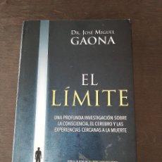 Libros de segunda mano: EL LIMITE. DR. GAONA. INVESTIGACIÓN SOBRE EL CEREBRO, LA CONCIENCIA Y EXPE. CERCANAS A LA MUERTE.. Lote 210940621