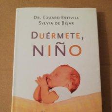 Libros de segunda mano: DUÉRMETE, NIÑO (DR. EDUARD ESTIVILL / SYLVIA DE BÉJAR). Lote 211262045