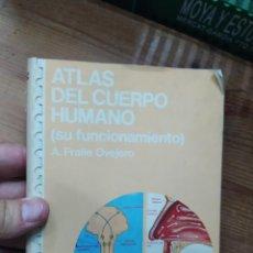 Libros de segunda mano: ATLAS DEL CUERPO HUMANO (SU FUNCIONAMIENTO), A. FRAILE OVEJERO. L.7539-824. Lote 211273252