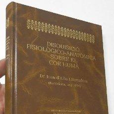Libros de segunda mano: DISQUISICIÓ FISIOLÒGICO-ANATÒMICA SOBRE EL COR HUMÀ - JOAN D'ALÒS I SERRADORA. Lote 211415024